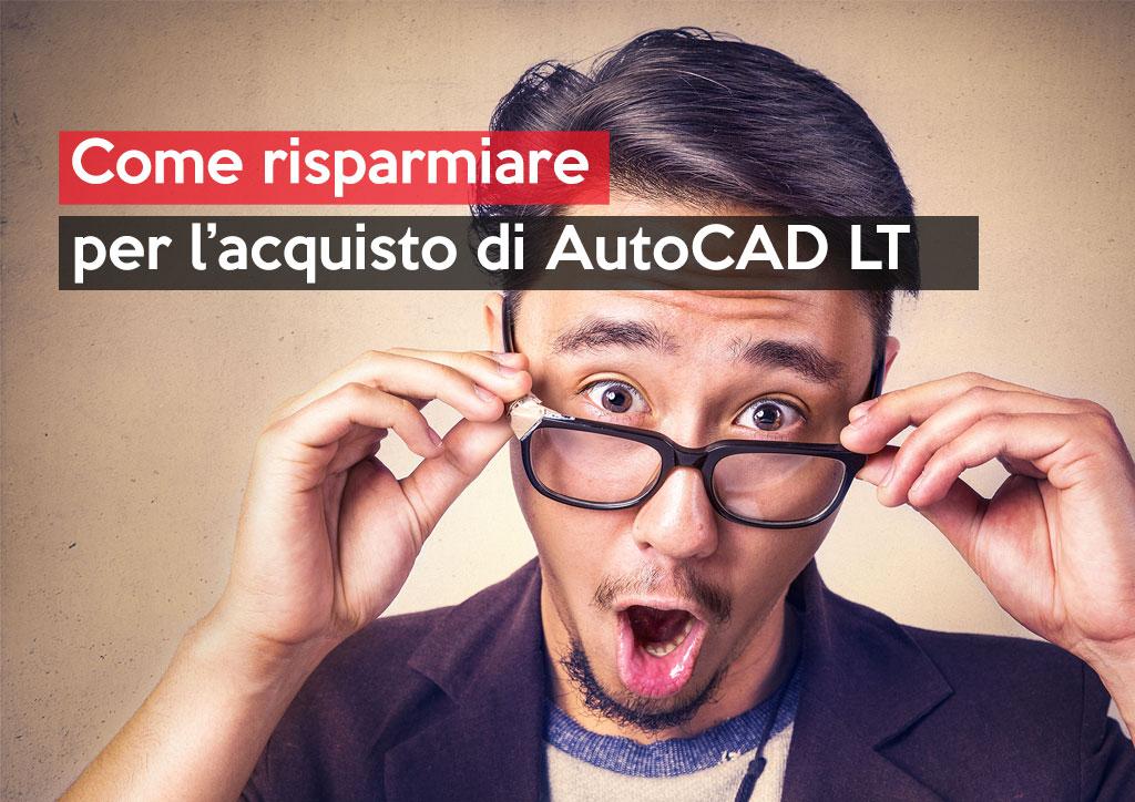 Come risparmiare per l'acquisto di AutoCAD LT