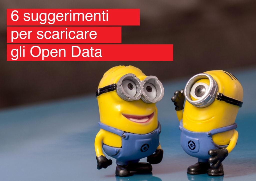 6 suggerimenti per scaricare gli Open Data
