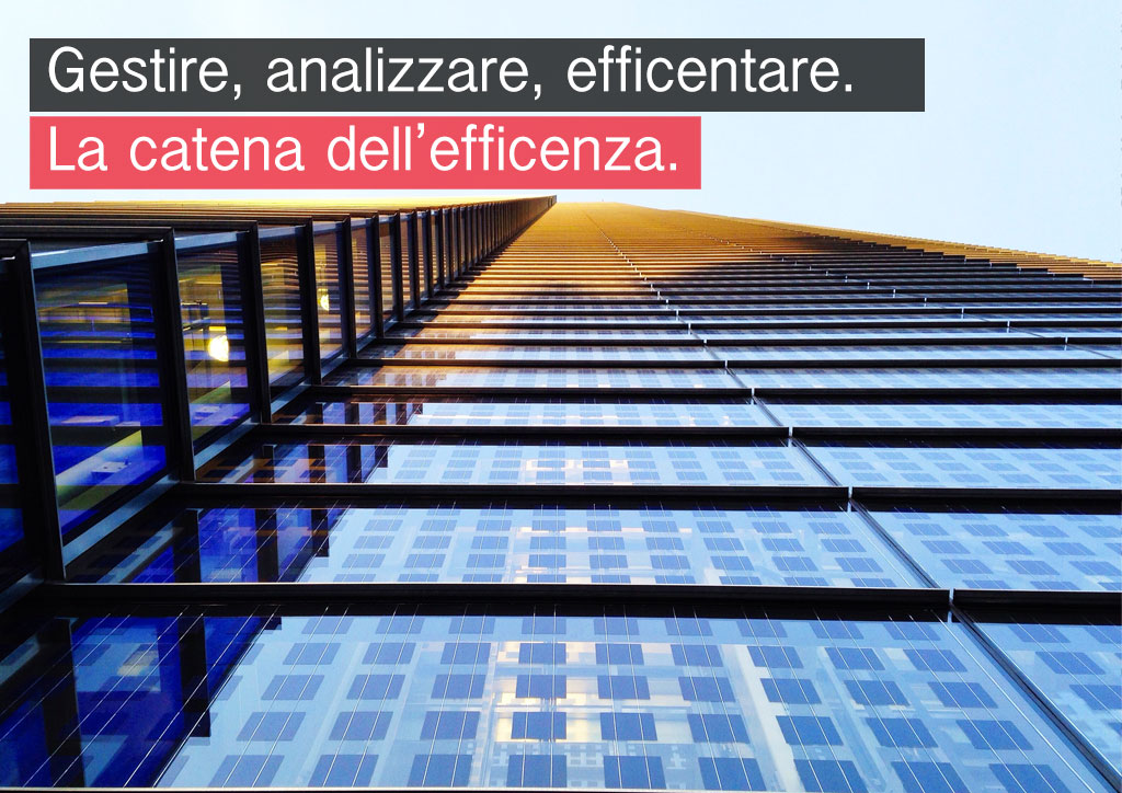Gestire, analizzare, efficentare. La catena dell'efficienza