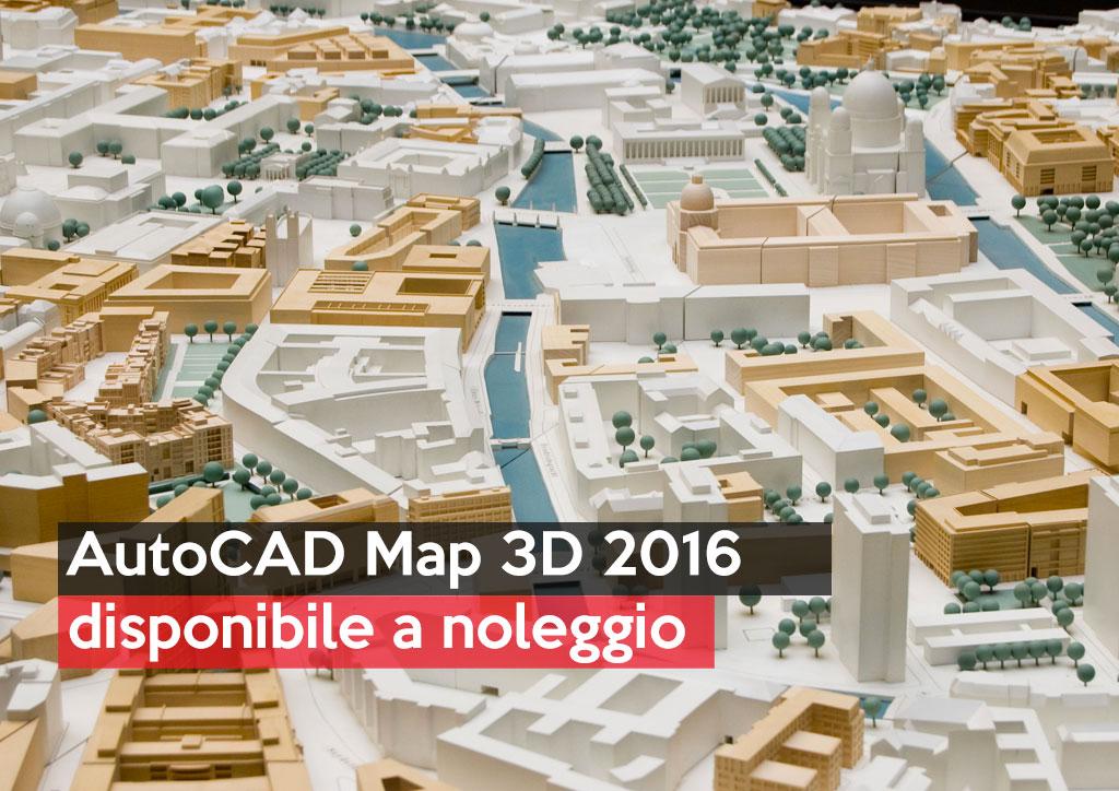 AutoCAD Map 3D 2016 disponibile a noleggio