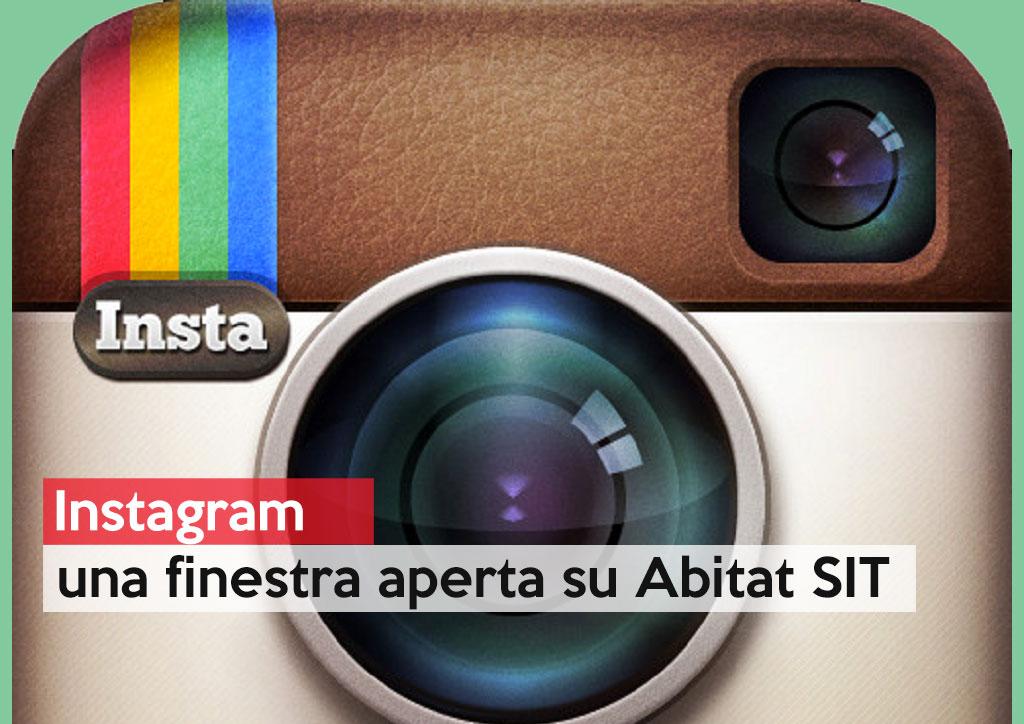 Instagram, una finestra aperta su Abitat SIT
