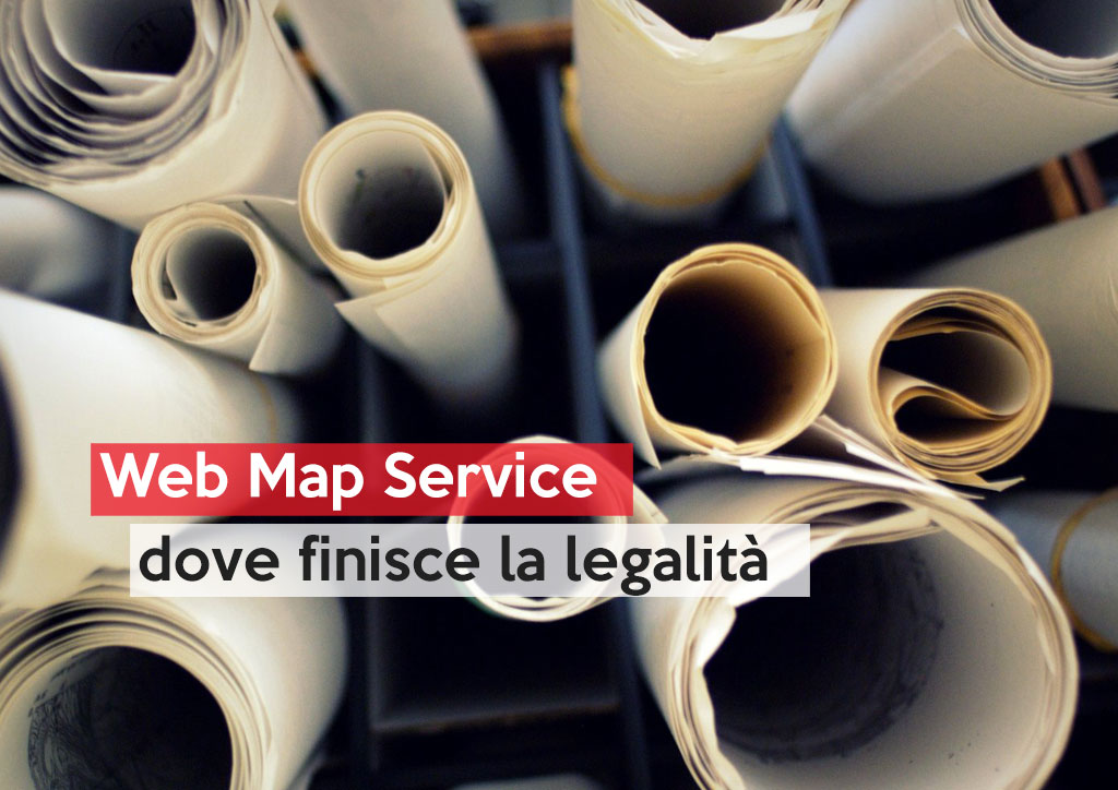 Web Map Service: dove finisce la legalità